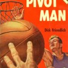Pivot Man by Dick Friendlich (Book) 1950