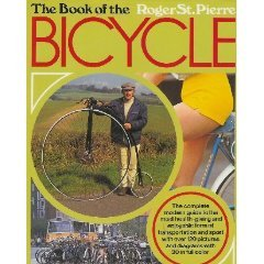 The Book of the Bicycle by Roger St Pierre (Book) 1973