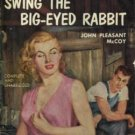 Swing the Big-eyed Rabbit by John Pleasant McCoy (Book) 1953