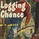 Logging Chance by M.H.Lasher (Book) 1950