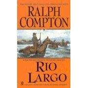 Rio Largo by Ralph Compton (Book) 2006
