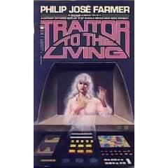 Traitor To the living by Philip Jose Farmer ( Book) 1985