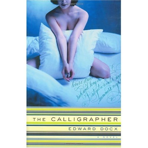 The Calligrapher by Edward Docx (Book) 2001