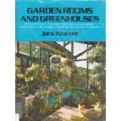 Garden Rooms and Greenhouses by Jack Kramer (Book) 1972