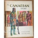 The Canadian Story by May McNeer (Book) 1958