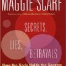Secrets, Lies, Betrayals by Maggie Scarf (Book) 2005