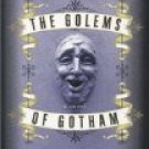 The Golems Of Gotham by Thane Rosenbaum (Book) 2002