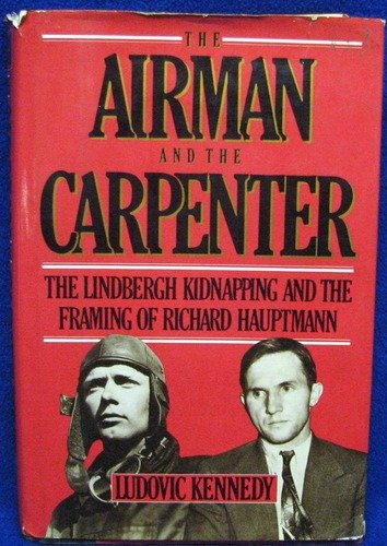 The Airman and the Carpenter by Ludovic Kennedy (Book) 1983