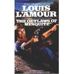 The Outlaws Of  Mesquite by Louis L'Armour (Book) 1990