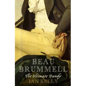 Beau Brummell by Ian Kelly (Book) 2006