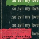 So Evil My Love by Joseph Shearing (Book) 1948