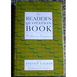 The Reader's quotation Book ed Steven Gilbar (Book) 1990