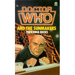 Doctor Who and the Sunmakers by Terrance Dicks (Book) 1982