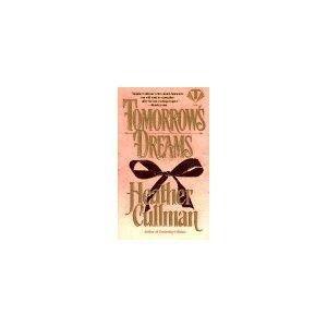 Tomorrow's Dreams by Heather Cullman (Book) 1990