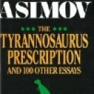 The Tyrannosaurus Prescription and 100 Other Essays by Isaac Asimov (Book) 1989