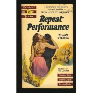 Repeat Performance by William O/Farrell (Book) 1954
