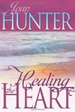 Healing From the Heart by Joan Hunter (Book) 2007