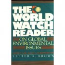 The World Watch Reader ed Lester Brown (Book) 1991