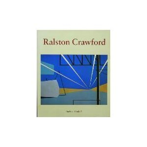 Ralston Crawford by Barbara Haskell (Book) 1985
