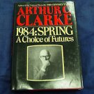 1984 : Spring by Arthur C Clarke (Book) 1984