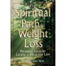 The Spiritual Path To Weight Loss by Gregory Jantz (Book) 1999