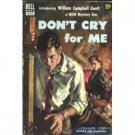 Don't Cry For Me by William Campbell Gault (Book) 1952