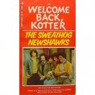 Welcome Back Kotter the Sweathog Newshawks by Wlliam Johnston (Book) 1976