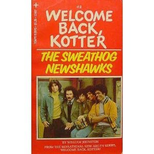 Welcome Back Kotter the Sweathog Newshawks by Wlliam Johnston (Book) 1976