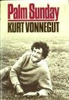 Palm Sunday by Kurt Vonnegut (Book) 1981
