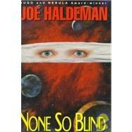 None So Blind by Joe Haldeman