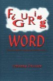 Figuring the Word by Joanna Drucker (Book) 1995