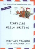 Traveling While Married by Mary-Lou Weisman (Book) 2003