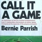 They Call It a Game by Bernie Parrish (Book) 1971