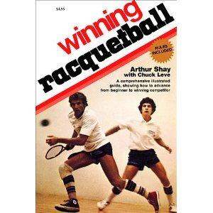 Winning Racquetball by Arthur Shay (Book) 1976