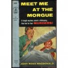 Meet Me At the Morgue by John Ross MacDonald (Book) 1954