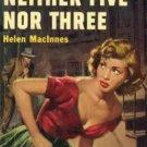 Neither Five Nor Three by Helen MacInnes (Book) 1952