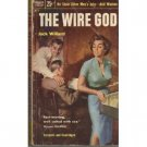 The Wire God by Jack Willard (Book) 1954