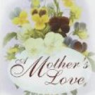 A Mother's Love ed Kathleen Blease (Book) 1999