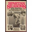 Spartan Seasons by Richard Goldstein (Book) 1980