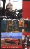 Sailing To Hemingway's Cuba by Dave Schaefer (Book) 2000