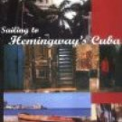Sailing To Hemingway's Cuba by Dave Schaefer (Book) 2000