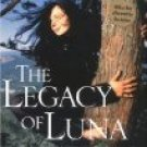 The Legacy Of Luna by Julia Butterfly Hill (Book) 2001