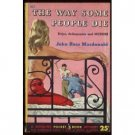 The Way Some People Die by John Ross MacDonald (Book) 1951