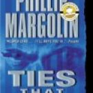Ties That Bind by Phillip Margolin (Book) 2004