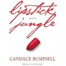 Lipstick Jungle by Candace Bushnell (Book) 2006