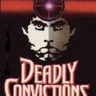 Deadly Convictions by Philip Luber (Book) 1986