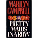Pretty Maids In a Row by Marilyn Vampbell (Book) 1994