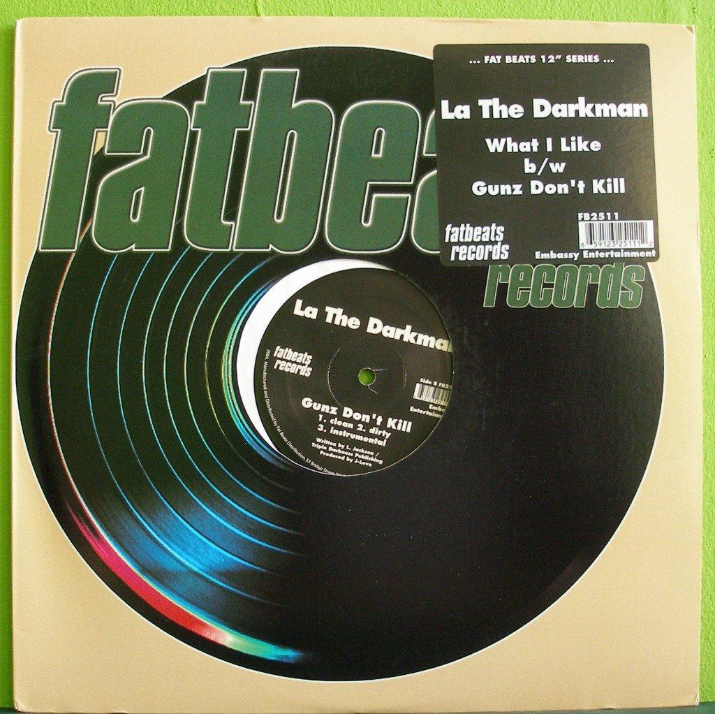 """La the Darkman~What I Like / Gunz Don't Kill~ Fat Beats 2004 12"""""""
