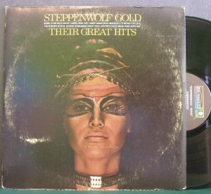 Steppenwolf~Gold (Their Great Hits)~ Dunhill 1971 LP