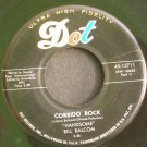 BILL BALCOM~Corrido Rock, Part I & II~ Dot 45-15711 45 VG+
